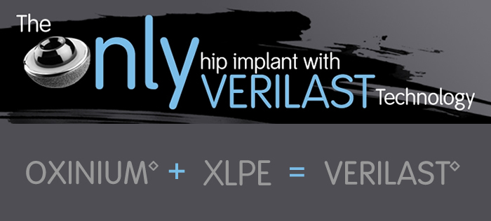 Learn more about VERILAST Technology for Hips